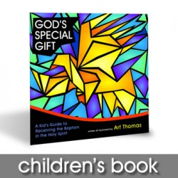 God's Special Gift - A Kid's Guide to Receiving the Baptism in the Holy Spirit