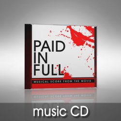 Paid in Full Musical Score - music CD