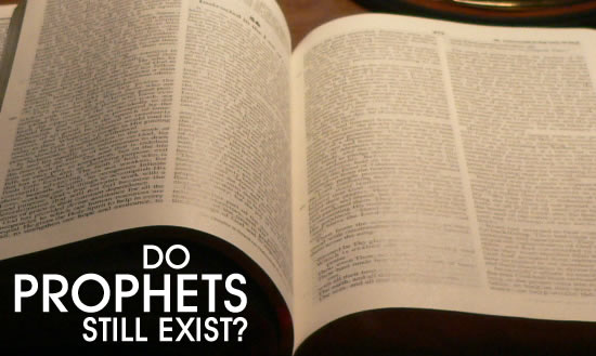 Do Prophets Exist Today?